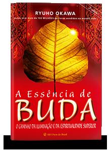 A Essência de Buda - O Caminho da Iluminação e da Espiritualidade Superior