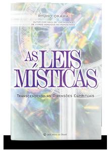 As Leis Místicas - Transcendendo as Dimensões Espirituais