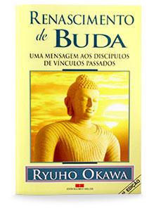 Renascimento de Buda - Uma mensagem aos discípulos de vínculos passados
